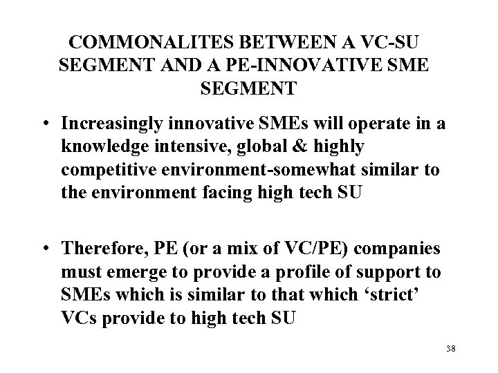 COMMONALITES BETWEEN A VC-SU SEGMENT AND A PE-INNOVATIVE SME SEGMENT • Increasingly innovative SMEs