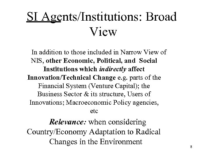 SI Agents/Institutions: Broad View In addition to those included in Narrow View of NIS,