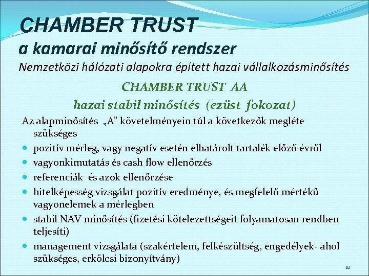 CHAMBER TRUST a kamarai minősítő rendszer Nemzetközi hálózati alapokra épített hazai vállalkozásminősítés CHAMBER TRUST