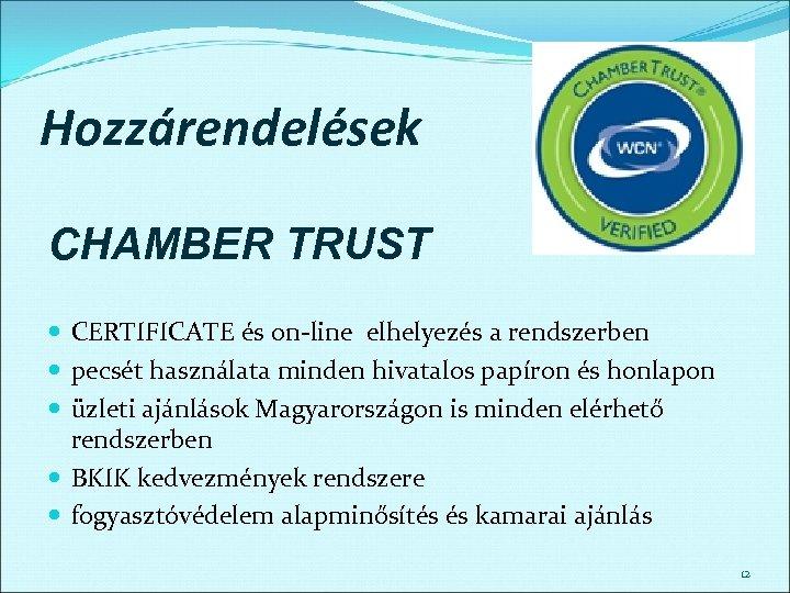 Hozzárendelések CHAMBER TRUST CERTIFICATE és on-line elhelyezés a rendszerben pecsét használata minden hivatalos papíron