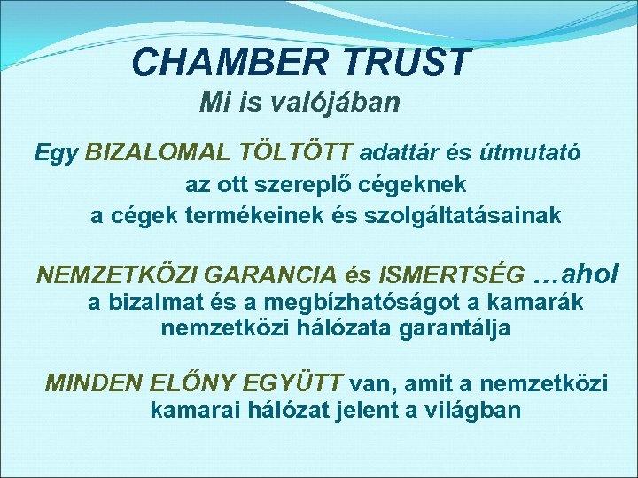 CHAMBER TRUST Mi is valójában Egy BIZALOMAL TÖLTÖTT adattár és útmutató az ott szereplő