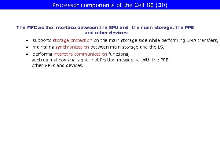 Processor components of the Cell BE (30) The MFC as the interface between the