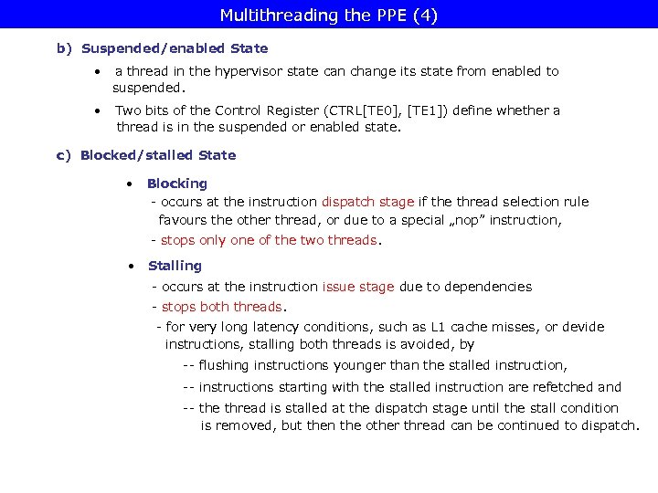 Multithreading the PPE (4) b) Suspended/enabled State • a thread in the hypervisor state