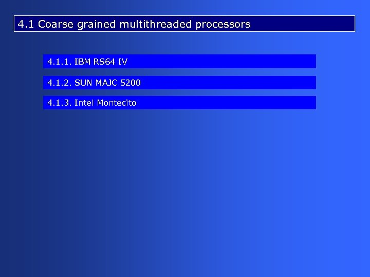 4. 1 Coarse grained multithreaded processors 4. 1. 1. IBM RS 64 IV 4.