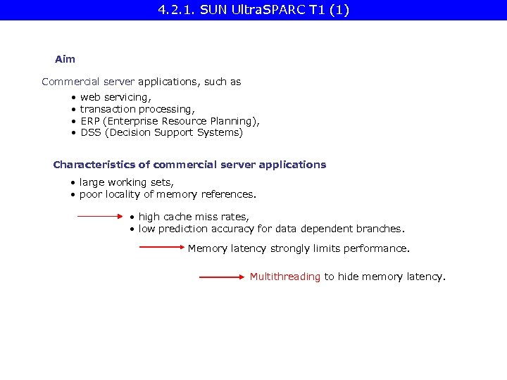 4. 2. 1. SUN Ultra. SPARC T 1 (1) Aim Commercial server applications, such