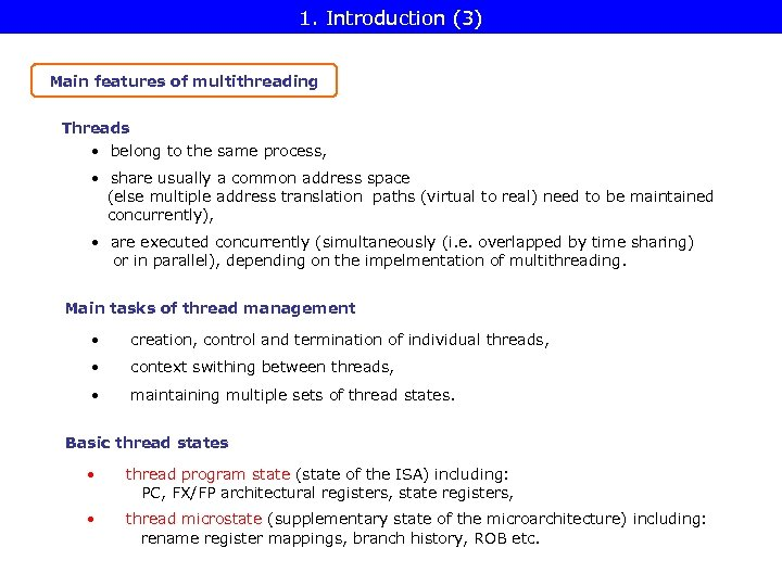 1. Introduction (3) Main features of multithreading Threads • belong to the same process,