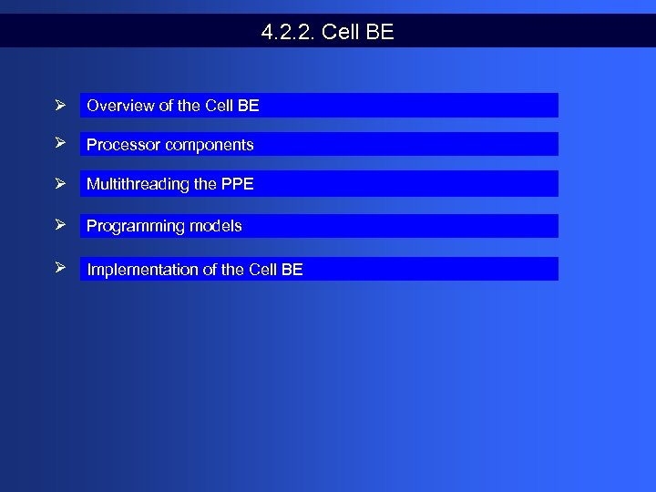 4. 2. 2. Cell BE Ø Overview of the Cell BE Ø Processor components