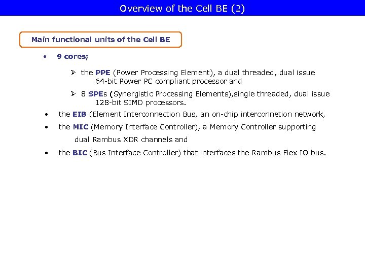 Overview of the Cell BE (2) Main functional units of the Cell BE •