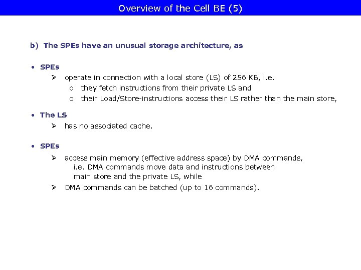 Overview of the Cell BE (5) b) The SPEs have an unusual storage architecture,