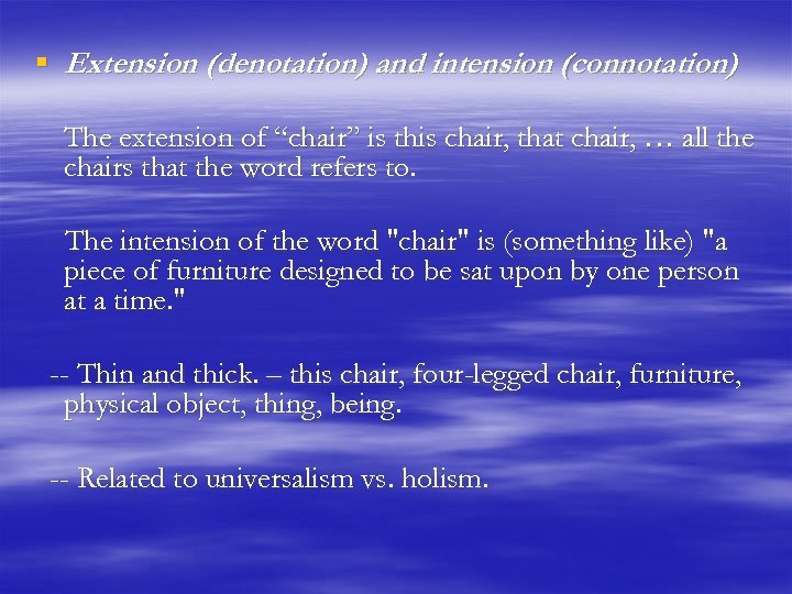 """§ Extension (denotation) and intension (connotation) The extension of """"chair"""" is this chair, that"""