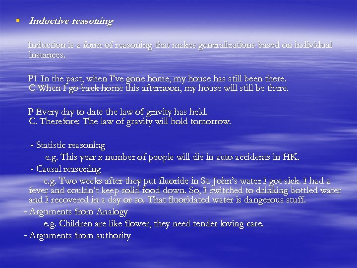 § Inductive reasoning Induction is a form of reasoning that makes generalizations based on
