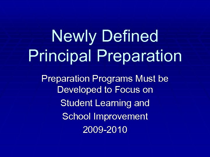Newly Defined Principal Preparation Programs Must be Developed to Focus on Student Learning and