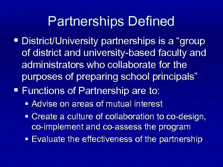 """Partnerships Defined § District/University partnerships is a """"group of district and university-based faculty and"""