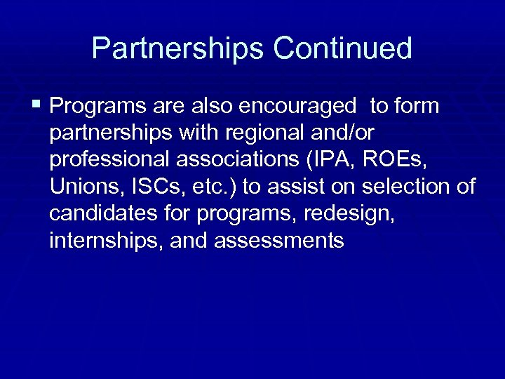 Partnerships Continued § Programs are also encouraged to form partnerships with regional and/or professional