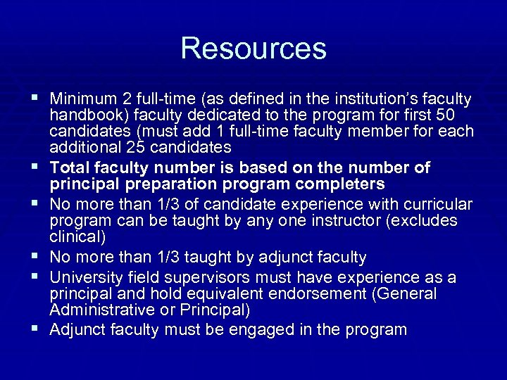 Resources § Minimum 2 full-time (as defined in the institution's faculty § § §