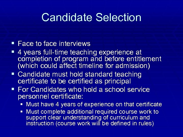 Candidate Selection § Face to face interviews § 4 years full-time teaching experience at