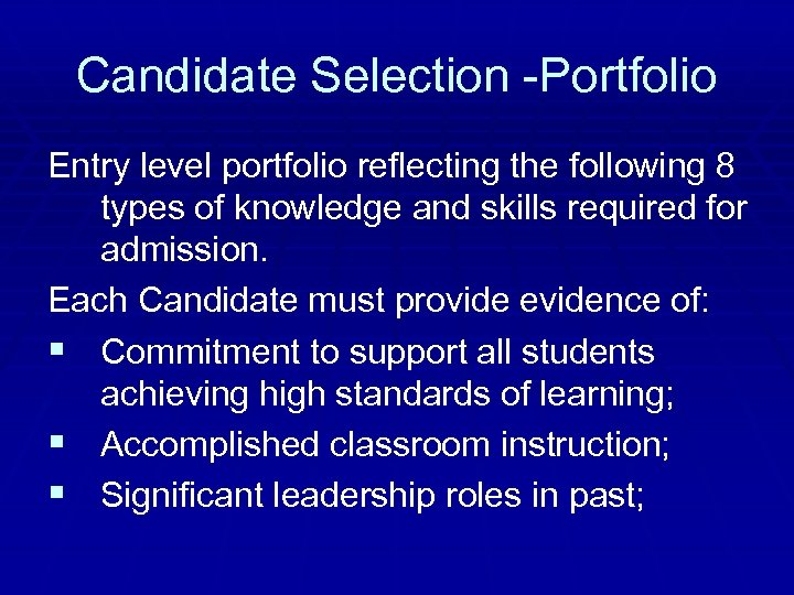 Candidate Selection -Portfolio Entry level portfolio reflecting the following 8 types of knowledge and