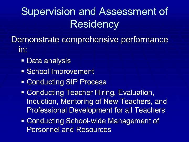Supervision and Assessment of Residency Demonstrate comprehensive performance in: § Data analysis § School