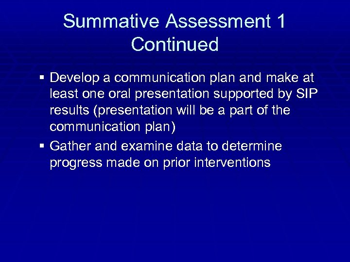 Summative Assessment 1 Continued § Develop a communication plan and make at least one