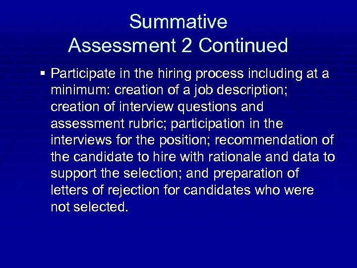 Summative Assessment 2 Continued § Participate in the hiring process including at a minimum: