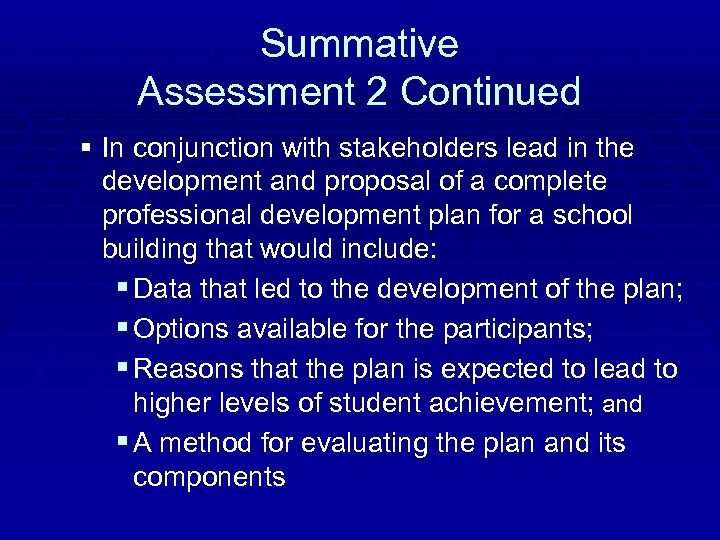 Summative Assessment 2 Continued § In conjunction with stakeholders lead in the development and