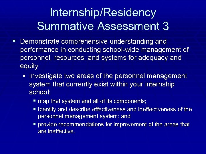 Internship/Residency Summative Assessment 3 § Demonstrate comprehensive understanding and performance in conducting school-wide management