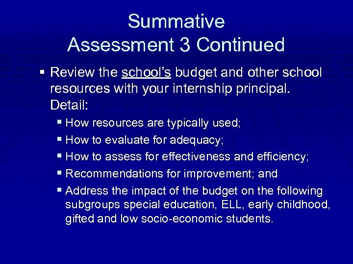 Summative Assessment 3 Continued § Review the school's budget and other school resources with