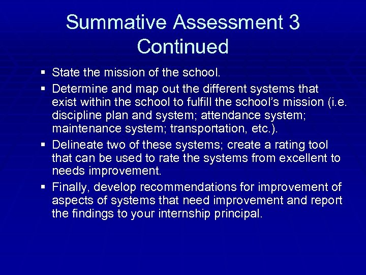 Summative Assessment 3 Continued § State the mission of the school. § Determine and