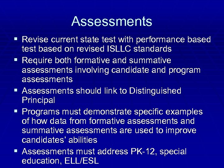 Assessments § Revise current state test with performance based § § test based on