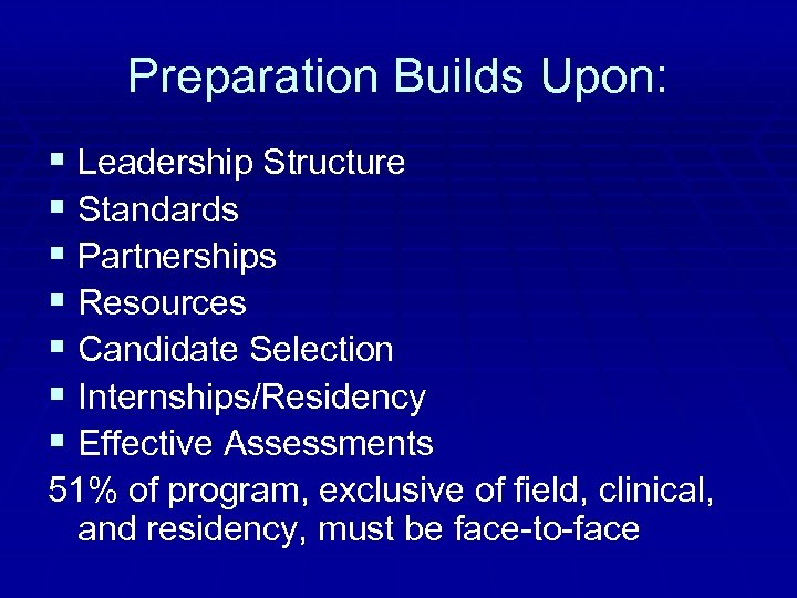 Preparation Builds Upon: § Leadership Structure § Standards § Partnerships § Resources § Candidate