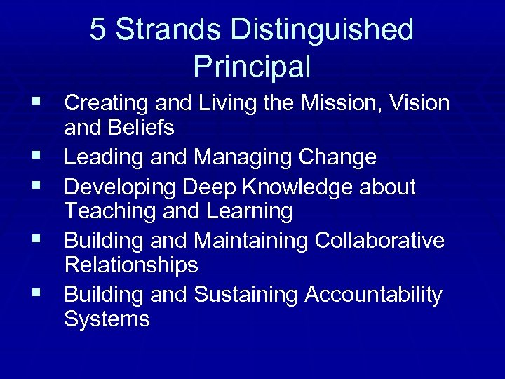 5 Strands Distinguished Principal § Creating and Living the Mission, Vision § § and