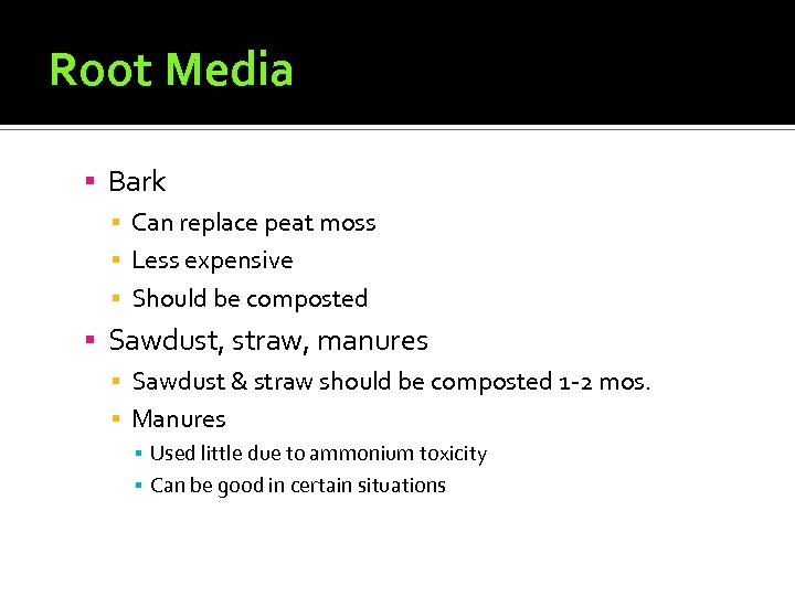 Root Media Bark ▪ Can replace peat moss ▪ Less expensive ▪ Should be