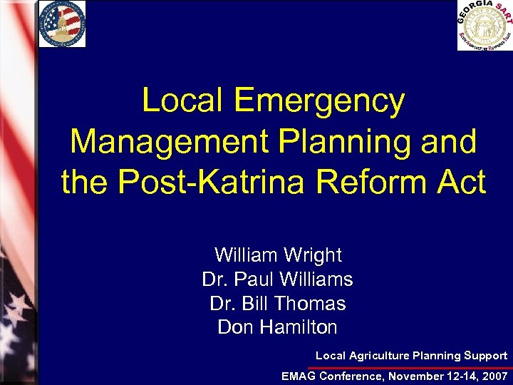 Local Emergency Management Planning and the Post-Katrina Reform Act William Wright Dr. Paul Williams