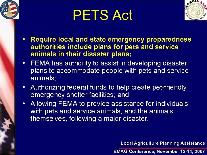 PETS Act • Require local and state emergency preparedness authorities include plans for pets