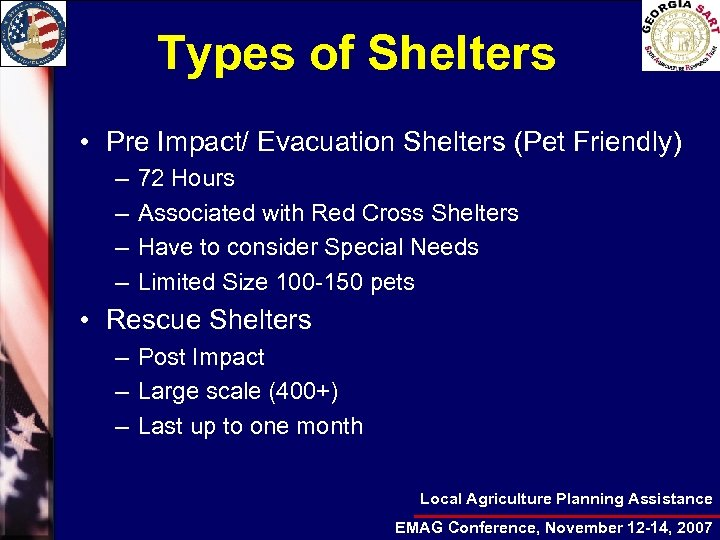 Types of Shelters • Pre Impact/ Evacuation Shelters (Pet Friendly) – – 72 Hours