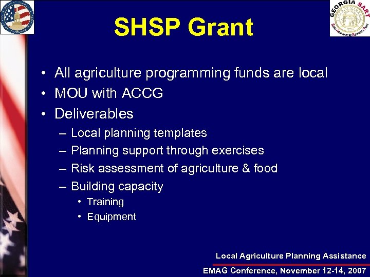 SHSP Grant • All agriculture programming funds are local • MOU with ACCG •