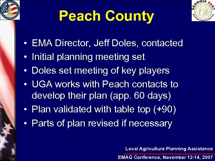 Peach County • • EMA Director, Jeff Doles, contacted Initial planning meeting set Doles