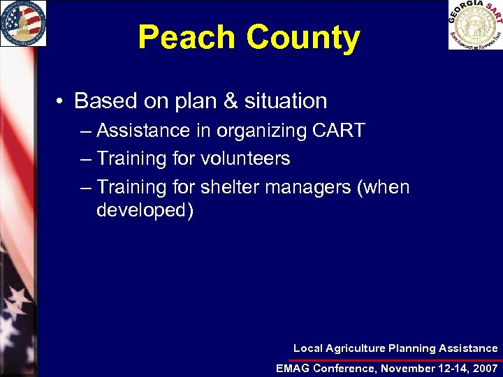 Peach County • Based on plan & situation – Assistance in organizing CART –