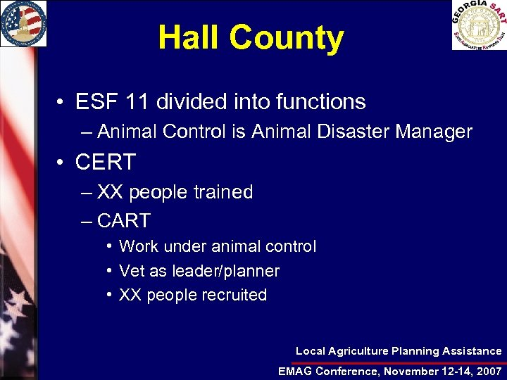 Hall County • ESF 11 divided into functions – Animal Control is Animal Disaster