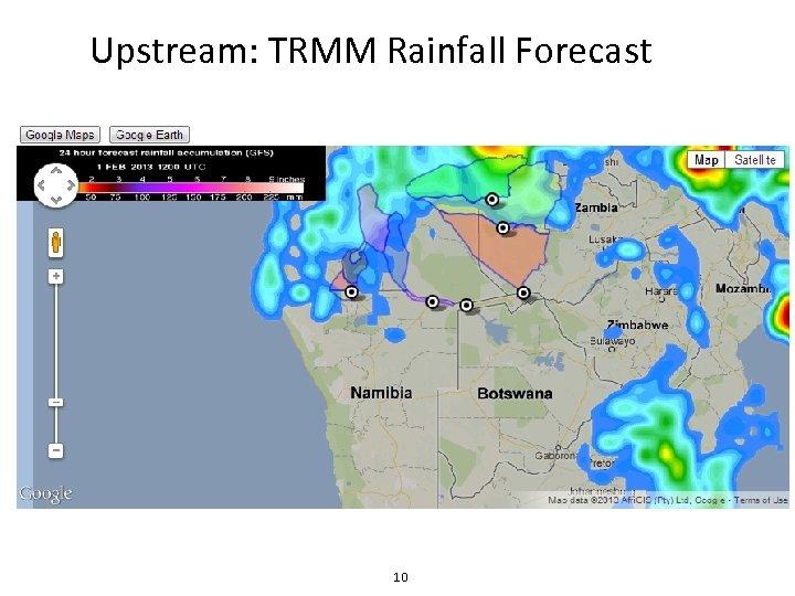 Upstream: TRMM Rainfall Forecast 10