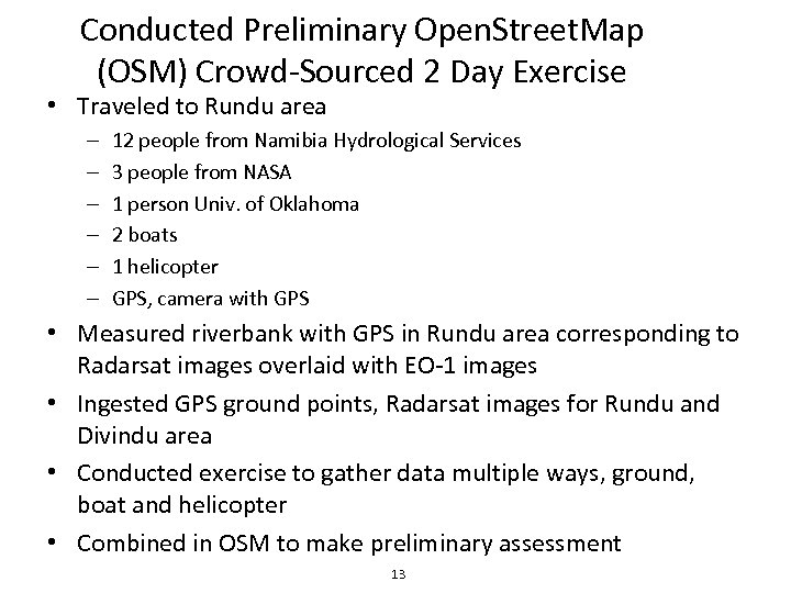 Conducted Preliminary Open. Street. Map (OSM) Crowd-Sourced 2 Day Exercise • Traveled to Rundu