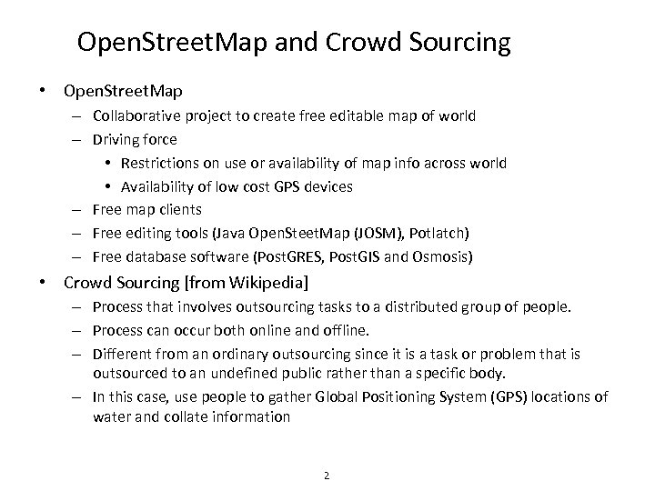 Open. Street. Map and Crowd Sourcing • Open. Street. Map – Collaborative project to