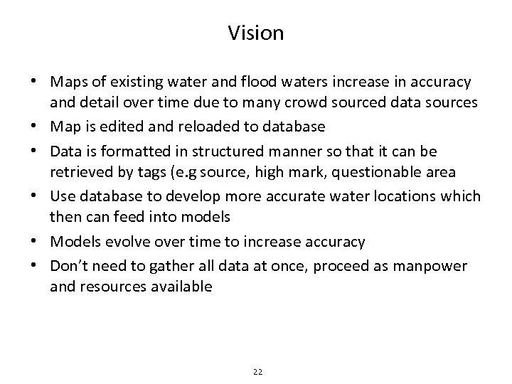 Vision • Maps of existing water and flood waters increase in accuracy and detail