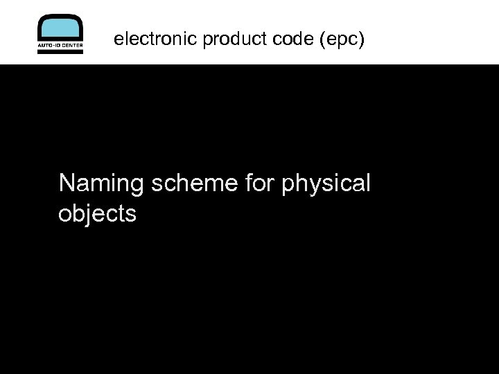 electronic product code (epc) Naming scheme for physical objects