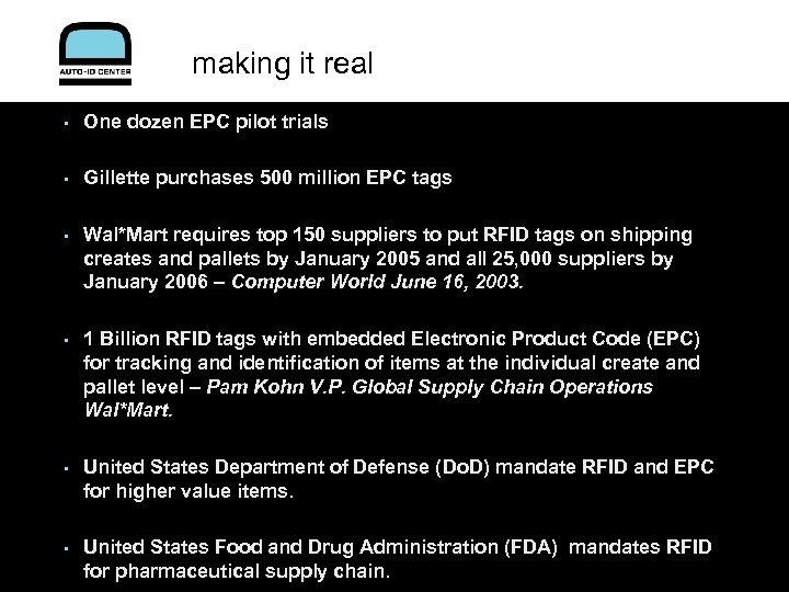 making it real • One dozen EPC pilot trials • Gillette purchases 500 million