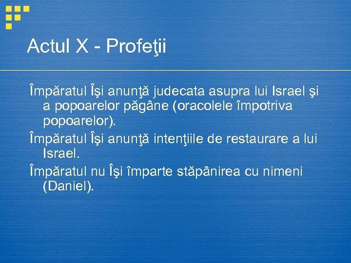Actul X - Profeţii Împăratul Îşi anunţă judecata asupra lui Israel şi a popoarelor