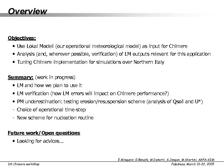 Overview Objectives: • Use Lokal Modell (our operational meteorological model) as input for Chimere