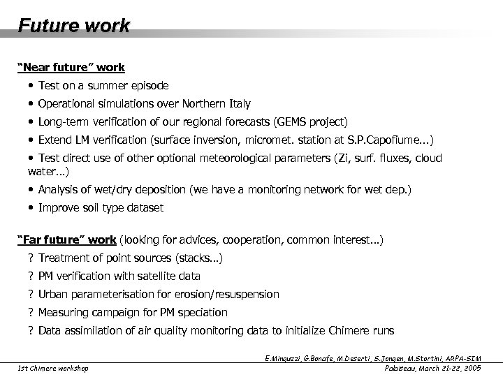 """Future work """"Near future"""" work • Test on a summer episode • Operational simulations"""