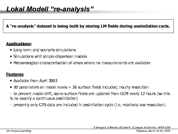 """Lokal Modell """"re-analysis"""" A """"re-analysis"""" dataset is being built by storing LM fields during"""