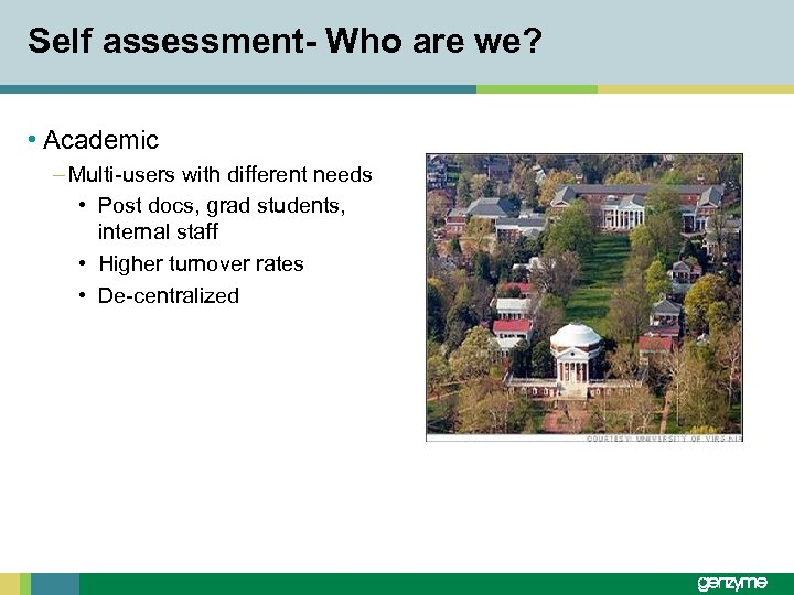 Self assessment- Who are we? • Academic – Multi-users with different needs • Post